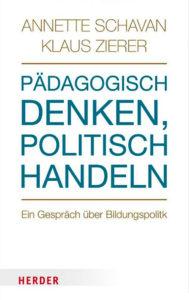Annette Schavan Buch | Pädagogisch denken, politisch handeln