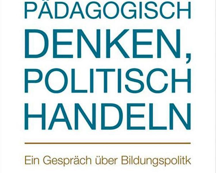 Annette Schavan Buch   Pädagogisch denken, politisch handeln