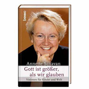 Annette Schavan Buch   Gott ist größer, als wir glauben